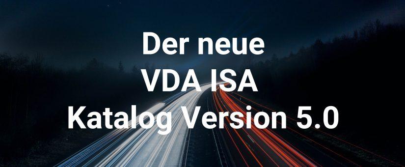 Der VDA ISA Katalog Version 5.0 wurde veröffentlicht.