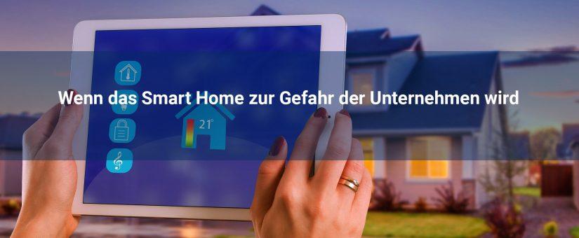 Wenn das Smart Home zur Gefahr der Unternehmen wird