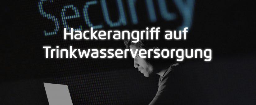 Hackerangriff auf Trinkwasserversorgung: Keine Passwort-Vielfalt, Benutzerrechte, etc.