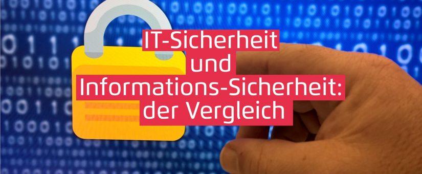 Der Unterschied zwischen IT-Sicherheit und Informationssicherheit.